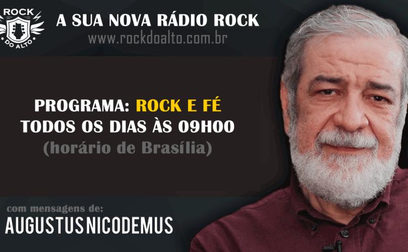 """ESTRÉIA: PROGRAMA """"ROCK e FÉ"""" com AUGUSTUSNICODEMUS"""